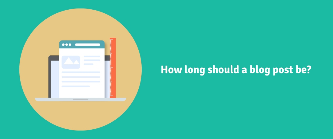 How long should a blog post be ?