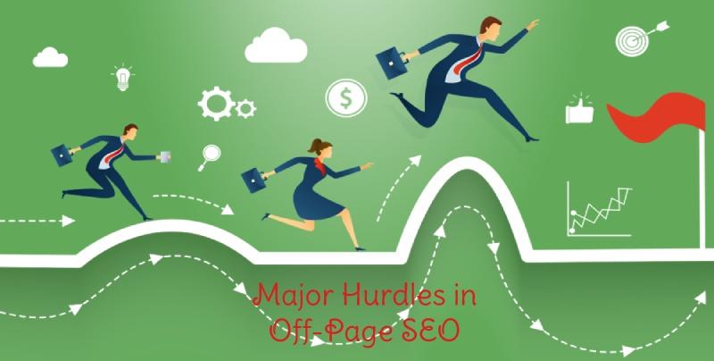 Major Hurdles in Off-Page SEO